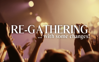 Re-Gathering Plan for June 20 & 21, 2020