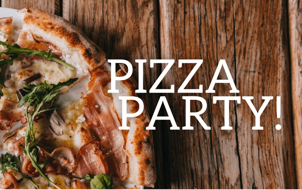 Pizza Party! Pizza Party!